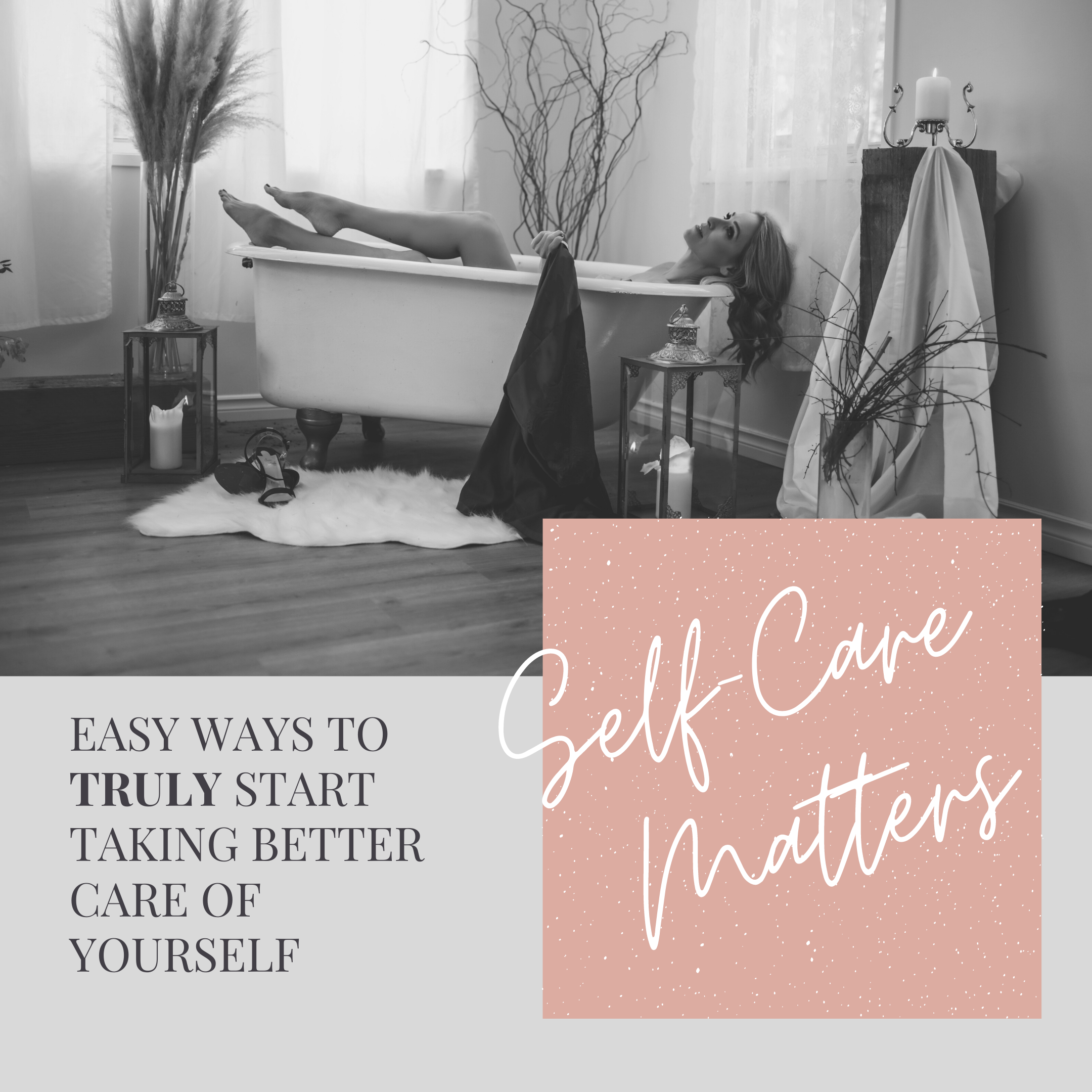 Get started in self-care with these easy tips. And yes we mean REAL self-care, not just a bubble bath. Are you ready?